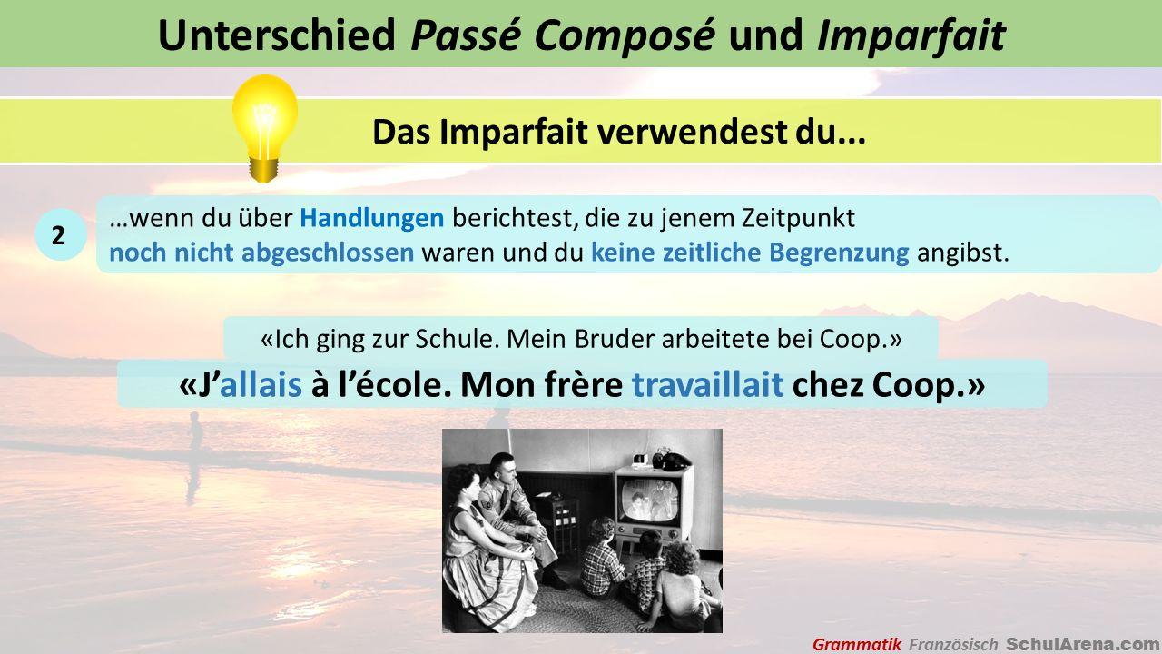 Unterschied Passé Composé und Imparfait Das Imparfait verwendest du...