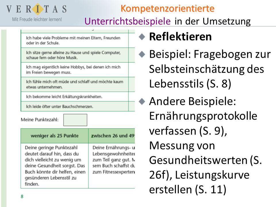 Kompetenzorientierte Kompetenzorientierte Unterrichtsbeispiele in der Umsetzung Reflektieren Beispiel: Fragebogen zur Selbsteinschätzung des Lebensstils (S.