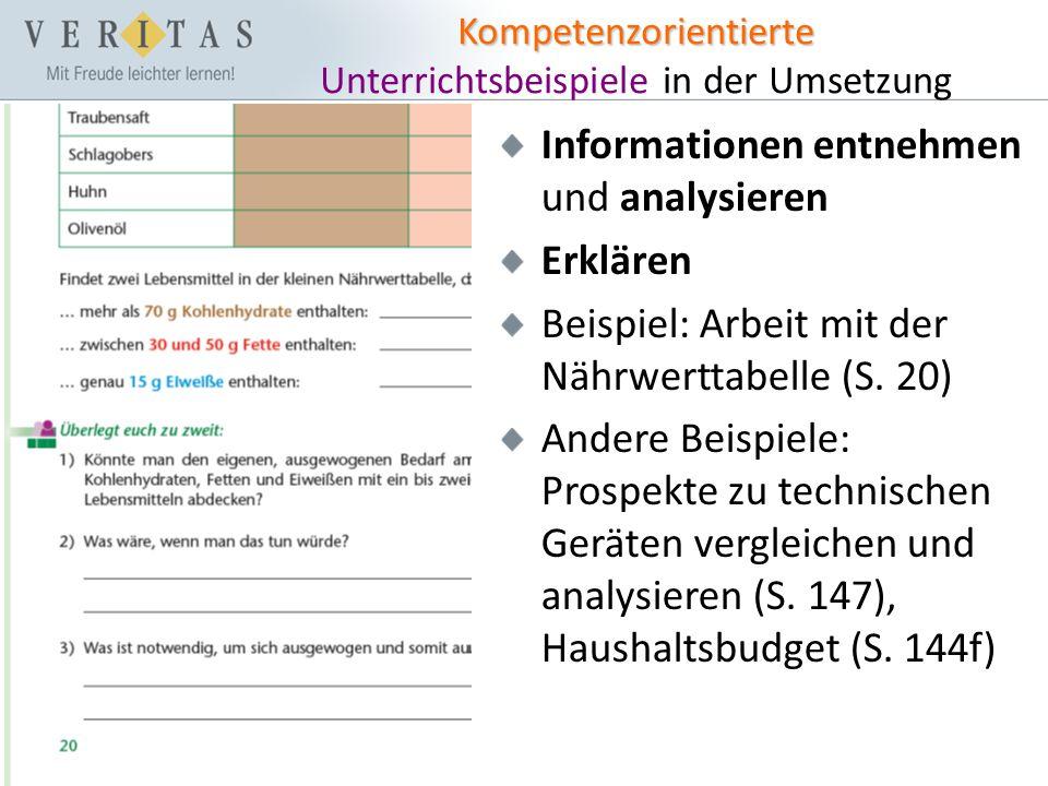 Kompetenzorientierte Kompetenzorientierte Unterrichtsbeispiele in der Umsetzung Informationen entnehmen und analysieren Erklären Beispiel: Arbeit mit der Nährwerttabelle (S.
