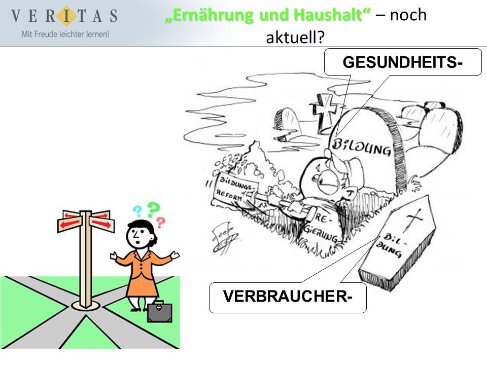 """""""Ernährung und Haushalt """"Ernährung und Haushalt – noch aktuell GESUNDHEITS- VERBRAUCHER-"""