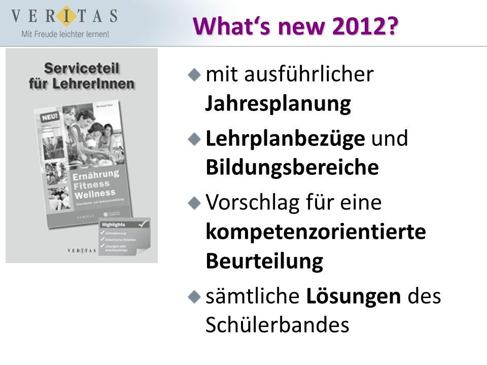 What's new 2012? mit ausführlicher Jahresplanung Lehrplanbezüge und Bildungsbereiche Vorschlag für eine kompetenzorientierte Beurteilung sämtliche Lös