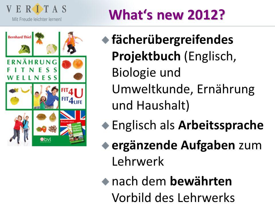 What's new 2012? fächerübergreifendes Projektbuch (Englisch, Biologie und Umweltkunde, Ernährung und Haushalt) Englisch als Arbeitssprache ergänzende