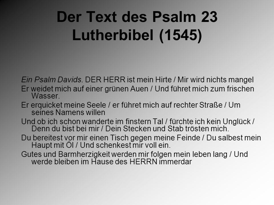 Der Text des Psalm 23 Lutherbibel (1545) Ein Psalm Davids.