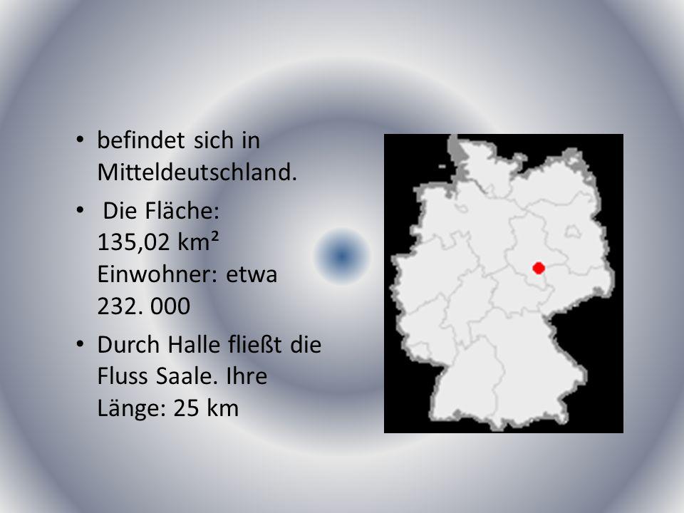 befindet sich in Mitteldeutschland.Die Fläche: 135,02 km² Einwohner: etwa 232.
