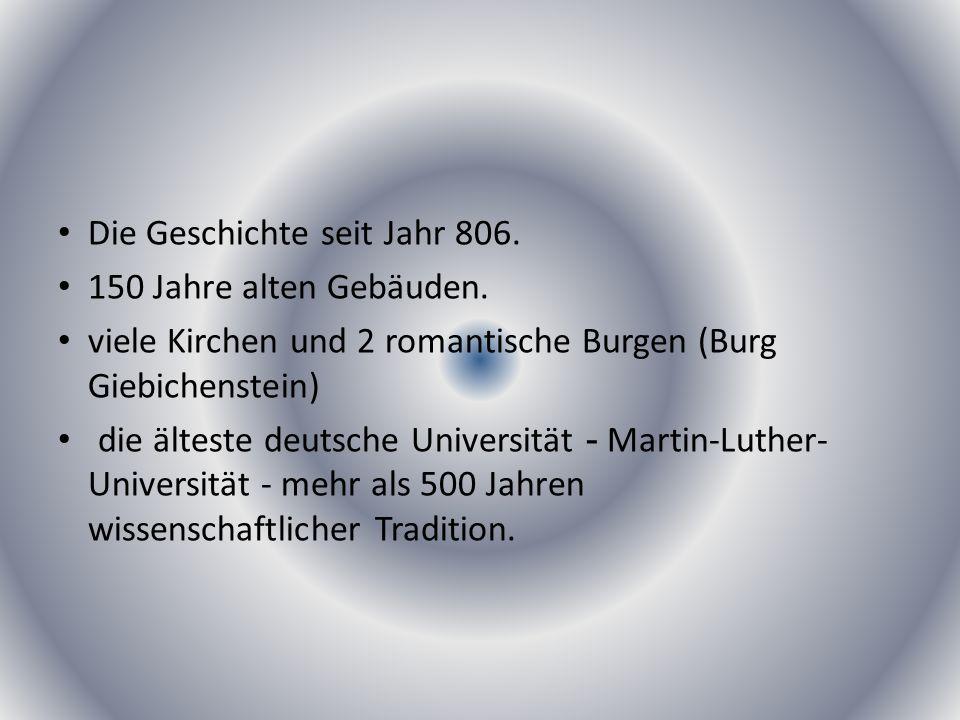 Die Geschichte seit Jahr 806.150 Jahre alten Gebäuden.