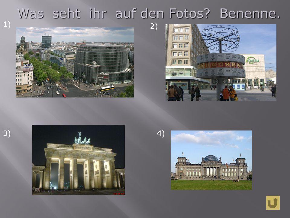 1) 2) 3)4) Was seht ihr auf den Fotos Benenne. Was seht ihr auf den Fotos Benenne.