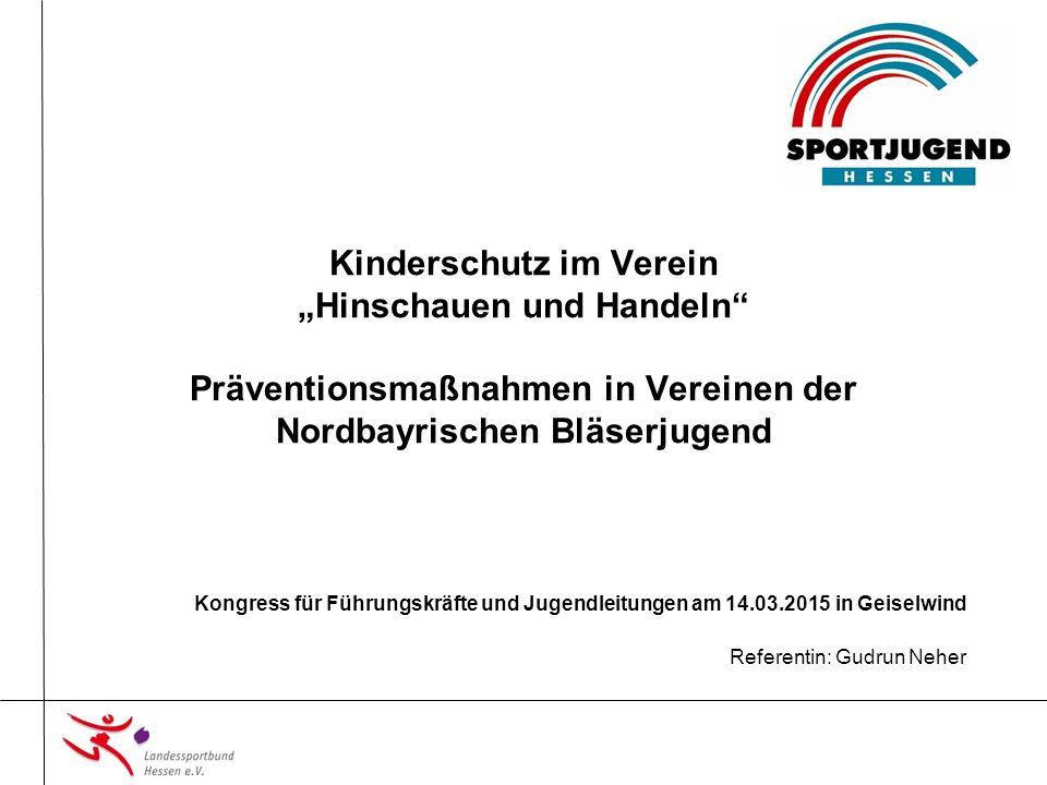 Sportjugend Hessen12 Kinderschutz im Verein 4.Präventionsmaßnahmen im Verein 1.