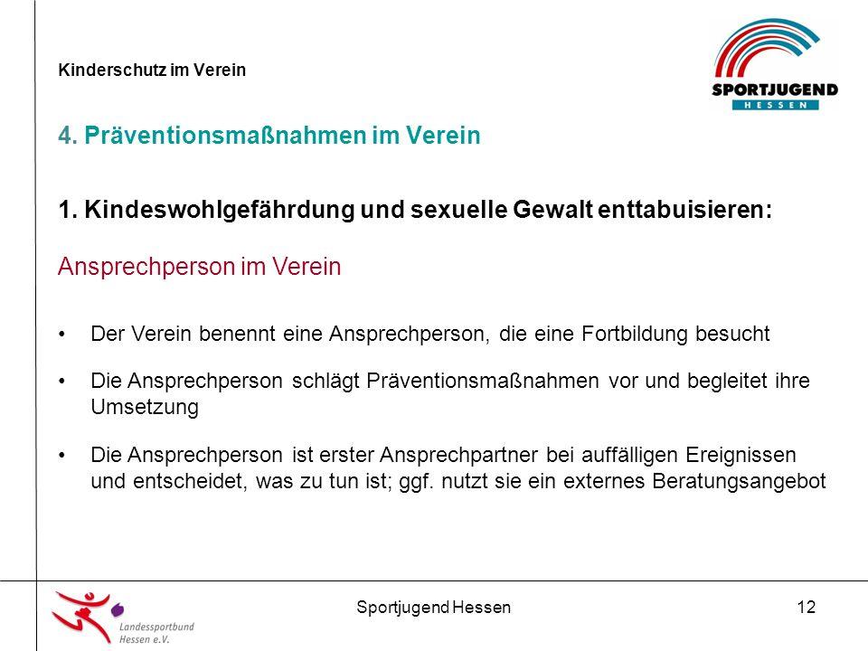 Sportjugend Hessen12 Kinderschutz im Verein 4. Präventionsmaßnahmen im Verein 1.