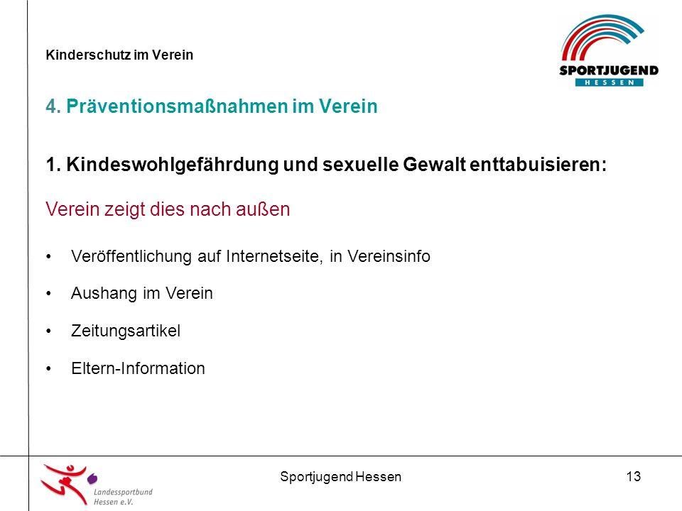 Sportjugend Hessen13 Kinderschutz im Verein 4. Präventionsmaßnahmen im Verein 1.