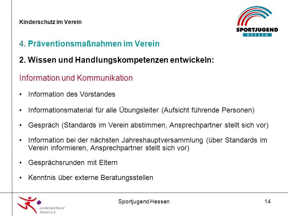 Sportjugend Hessen14 Kinderschutz im Verein 4. Präventionsmaßnahmen im Verein 2.