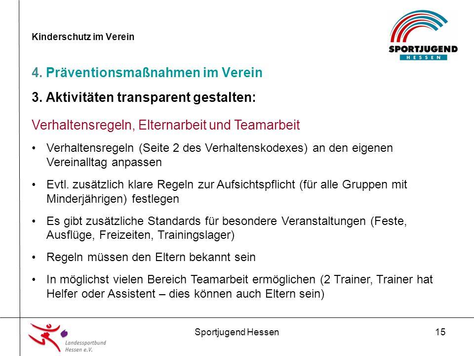 Sportjugend Hessen15 Kinderschutz im Verein 4. Präventionsmaßnahmen im Verein 3.
