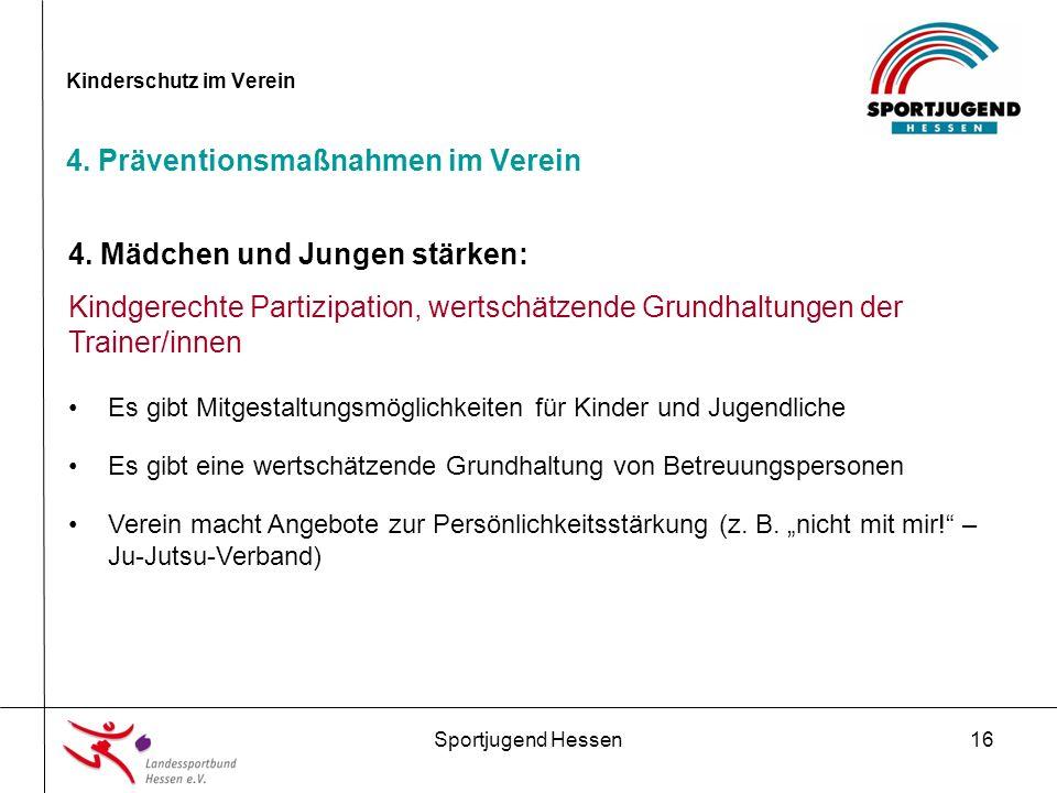 Sportjugend Hessen16 Kinderschutz im Verein 4. Präventionsmaßnahmen im Verein 4.