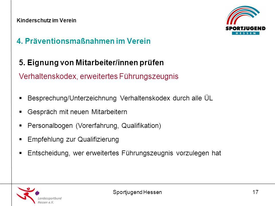 Sportjugend Hessen17 Kinderschutz im Verein 4. Präventionsmaßnahmen im Verein 5.