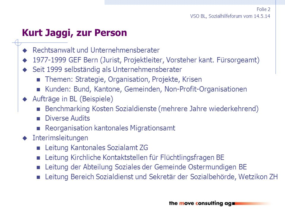 VSO BL, Sozialhilfeforum vom 14.5.14 Kernfunktionen der Sozialbehörde (2/2)  Festlegung der strategischen Vorgaben Definition des Rahmens für die WSH (z.B.