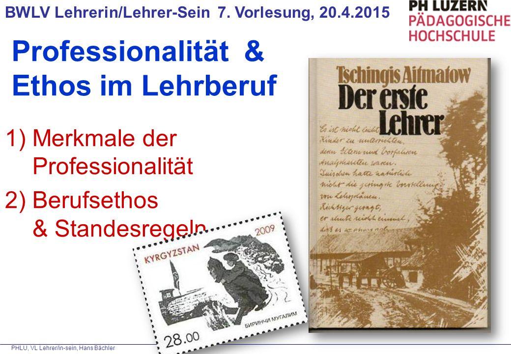 PHLU, VL Lehrer/in-sein, Hans Bächler BWLV Lehrerin/Lehrer-Sein 7.
