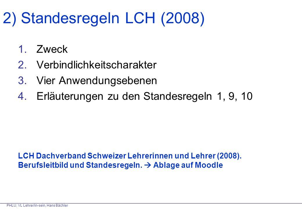 1.Zweck 2.Verbindlichkeitscharakter 3.Vier Anwendungsebenen 4.Erläuterungen zu den Standesregeln 1, 9, 10 LCH Dachverband Schweizer Lehrerinnen und Lehrer (2008).