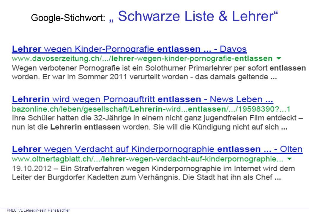 """PHLU, VL Lehrer/in-sein, Hans Bächler Google-Stichwort: """" Schwarze Liste & Lehrer"""""""