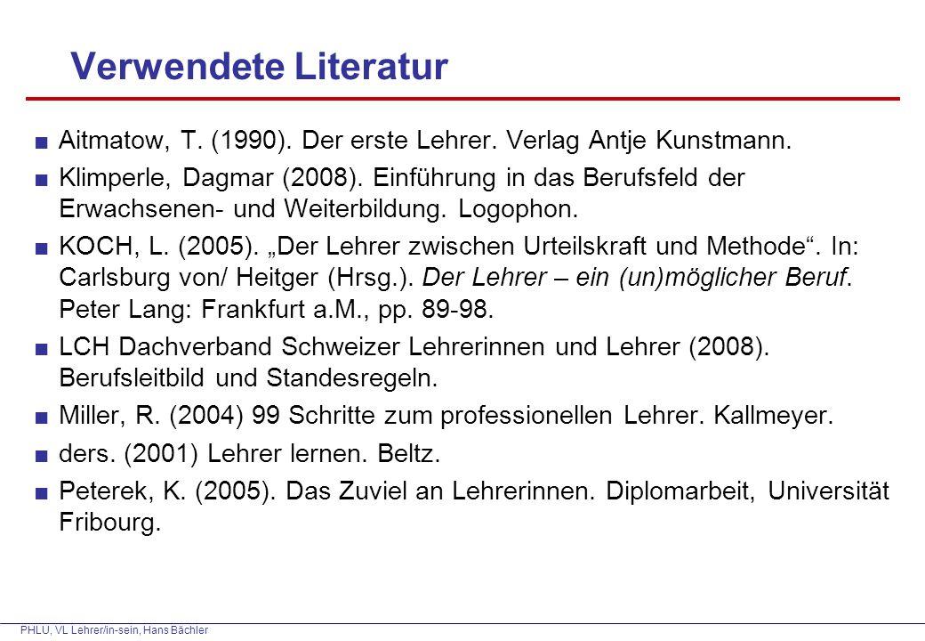 PHLU, VL Lehrer/in-sein, Hans Bächler Verwendete Literatur ■Aitmatow, T.
