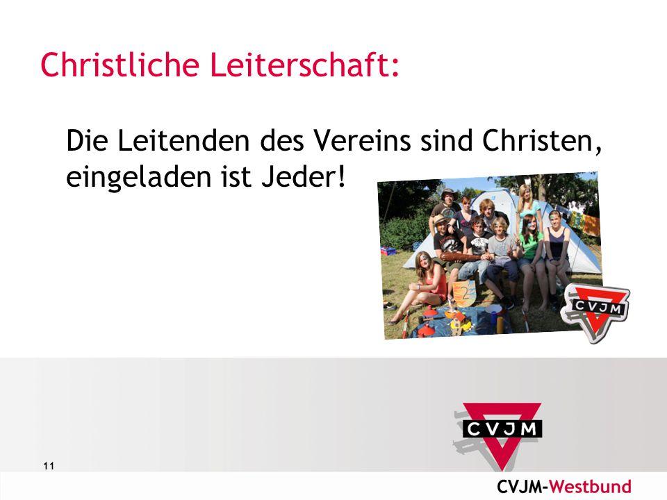 11 Christliche Leiterschaft: Die Leitenden des Vereins sind Christen, eingeladen ist Jeder!