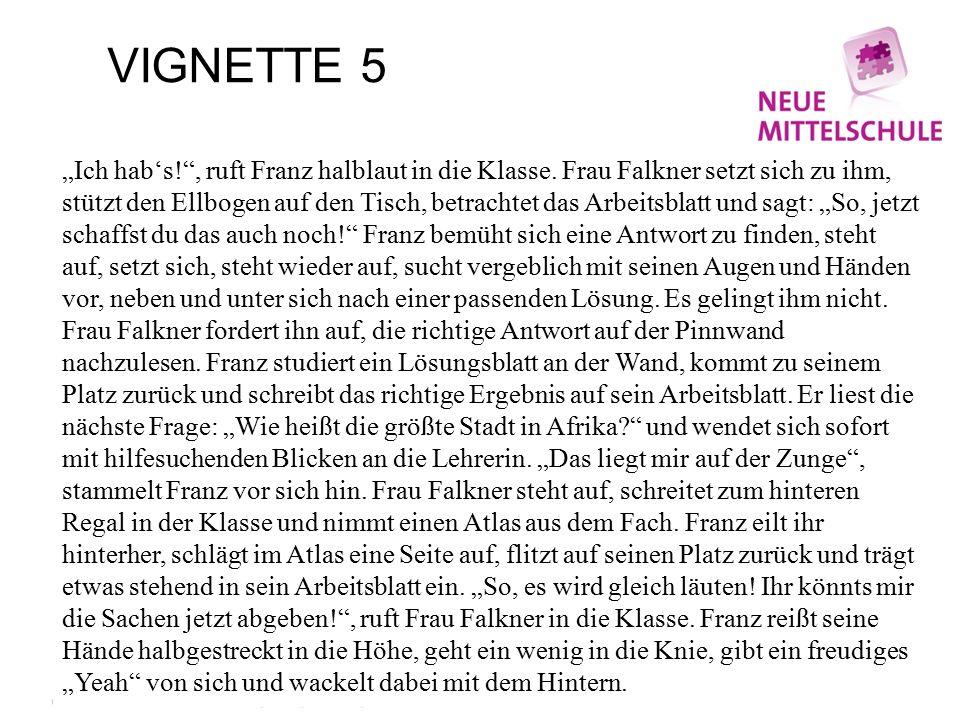 "VIGNETTE 5 ""Ich hab's! , ruft Franz halblaut in die Klasse."