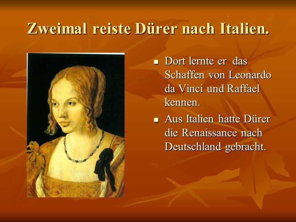 Zweimal reiste Dürer nach Italien.