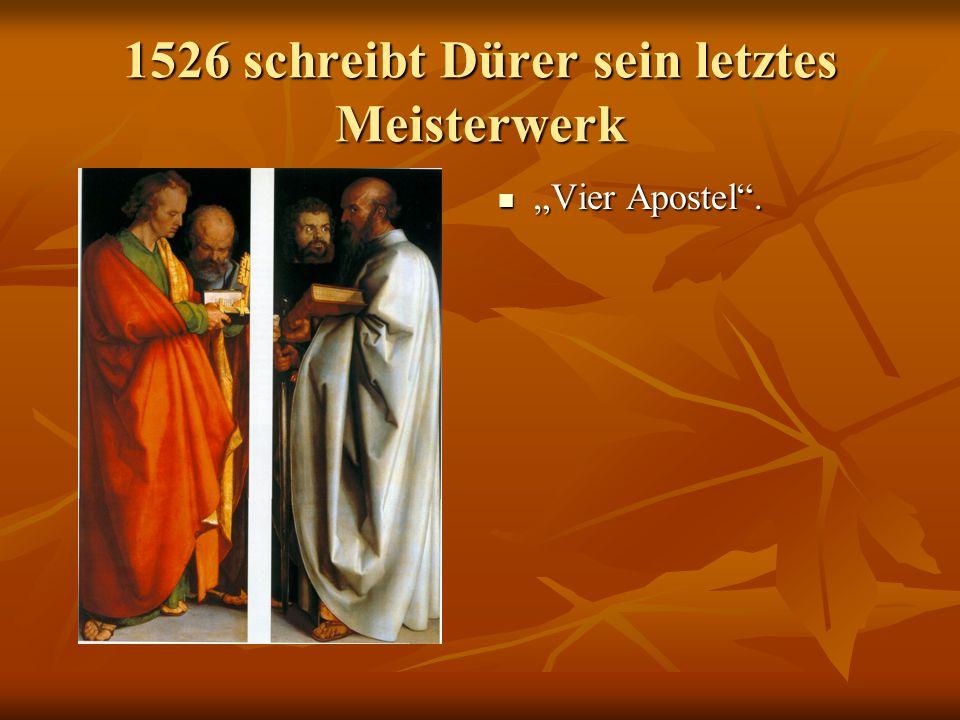 """1526 schreibt Dürer sein letztes Meisterwerk """"Vier Apostel . """"Vier Apostel ."""