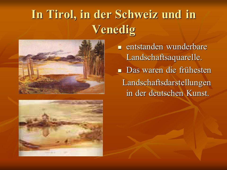 In Tirol, in der Schweiz und in Venedig entstanden wunderbare Landschaftsaquarelle.