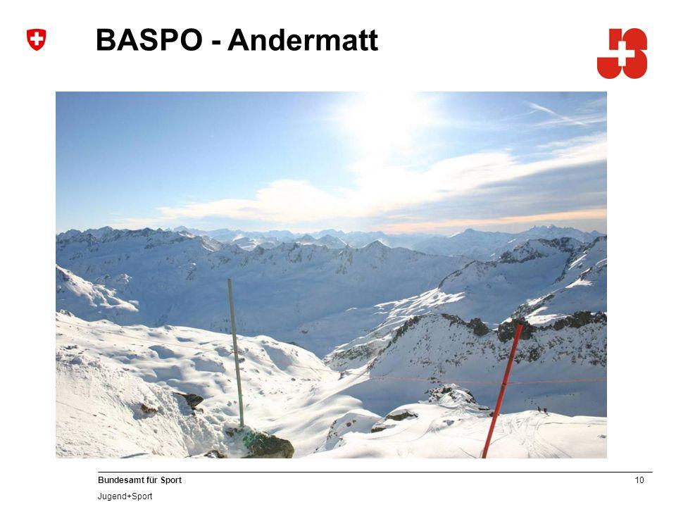 10 Bundesamt für Sport Jugend+Sport BASPO - Andermatt
