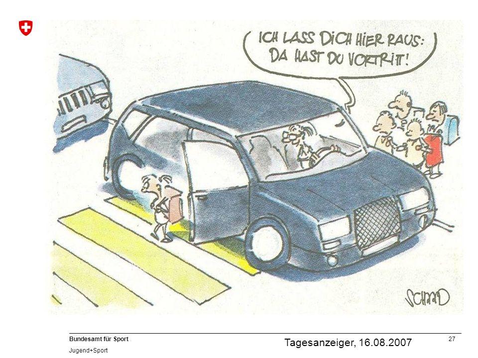 27 Bundesamt für Sport Jugend+Sport Tagesanzeiger, 16.08.2007