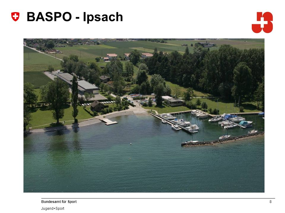 8 Bundesamt für Sport Jugend+Sport BASPO - Ipsach