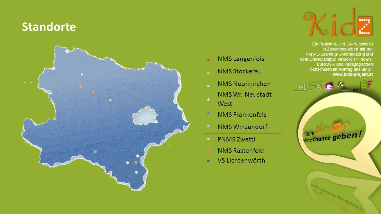 Ein Projekt des eLSA ‐ Netzwerks in Zusammenarbeit mit der NMS ‐ E ‐ Learning ‐ Unterstützung und dem Onlinecampus Virtuelle PH sowie LSR/SSR und Pädagogischen Hochschulen im Auftrag des BMBF www.kidz-projekt.at Standorte NMS Langenlois NMS Stockerau NMS Neunkirchen NMS Wr.