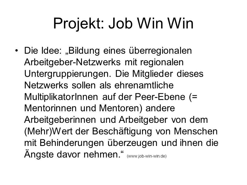 """Projekt: Job Win Win Die Idee: """"Bildung eines überregionalen Arbeitgeber-Netzwerks mit regionalen Untergruppierungen."""