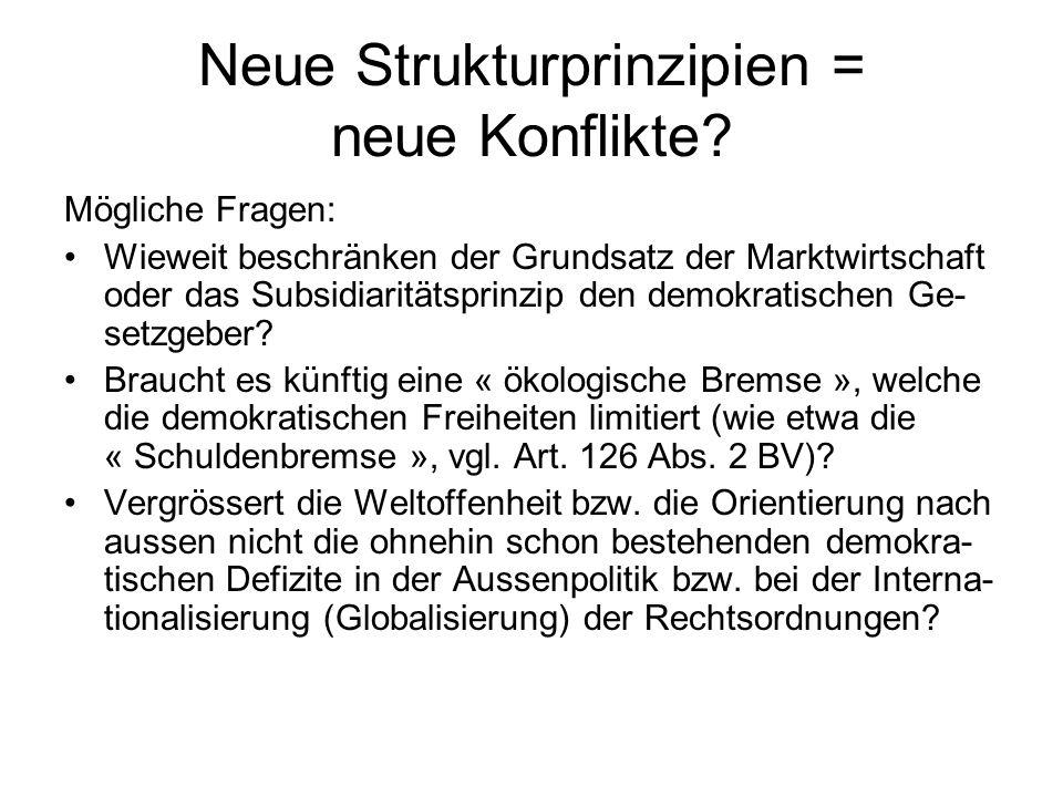 Neue Strukturprinzipien = neue Konflikte.