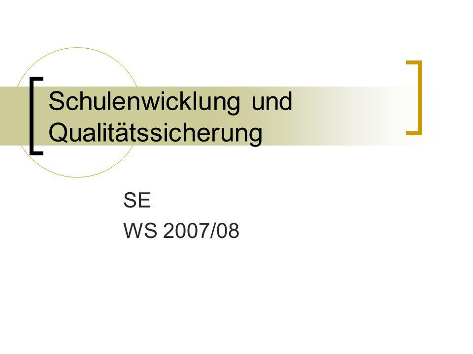 Schulenwicklung und Qualitätssicherung SE WS 2007/08