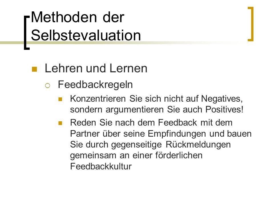 Lehren und Lernen  Feedbackregeln Konzentrieren Sie sich nicht auf Negatives, sondern argumentieren Sie auch Positives.
