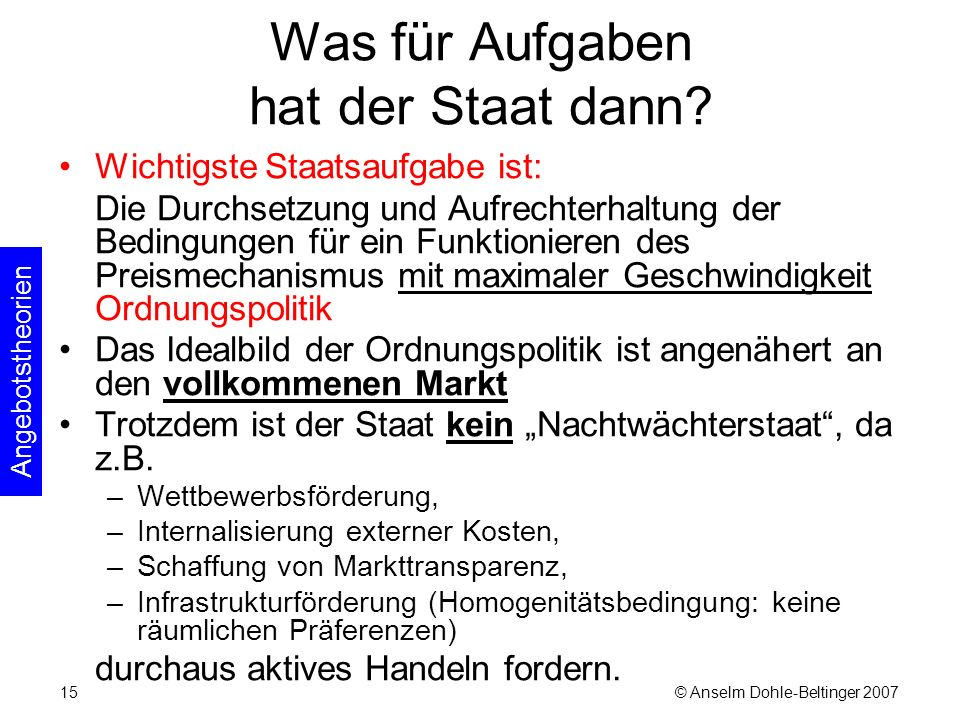 © Anselm Dohle-Beltinger 200715 Was für Aufgaben hat der Staat dann.