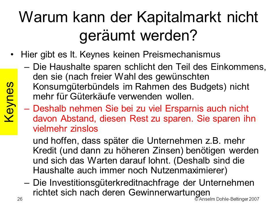 © Anselm Dohle-Beltinger 200726 Warum kann der Kapitalmarkt nicht geräumt werden.