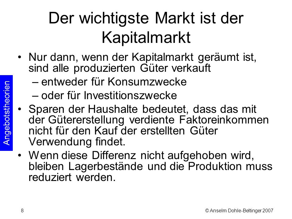 © Anselm Dohle-Beltinger 200729 Keynes Unternehmen kaufen Produktionsfaktoren schaffen bei Produktion und Verkauf der Güter Mehrwert, der als Faktoreinkommen ausbezahlt wird Haushalte verkaufen Produktionsfaktoren erhalten dafür das Faktoreinkommen Kapitalmarkt vermittelt langfristig benötigtes Kapital von den Haushalten (Anbieter) an die Unternehmen (Nachfrager) nicht stets im Gleichgewicht, da S und I unterschiedlich zustande kommen Faktoreinkommen Y Konsumgüter- käufe C Ersparnisbil- dung S Investitions- güterkäufe I Arbeitsmarkt nicht stets im Gleichgewicht wegen des fehlenden Preismechanismus bestimmt zusammen mit Investitionen die Höhe der erzeugten Gütermenge 2.1 Gesamtschau Keynesianismus 2.1.2 Besteuerung zinslose Ersparnis; wird nicht für C zurück genommen.