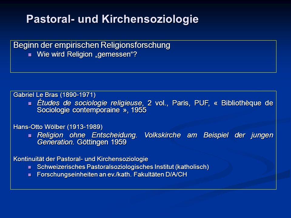 Pastoral- und Kirchensoziologie Gabriel Le Bras (1890-1971) Études de sociologie religieuse, 2 vol., Paris, PUF, « Bibliothèque de Sociologie contempo