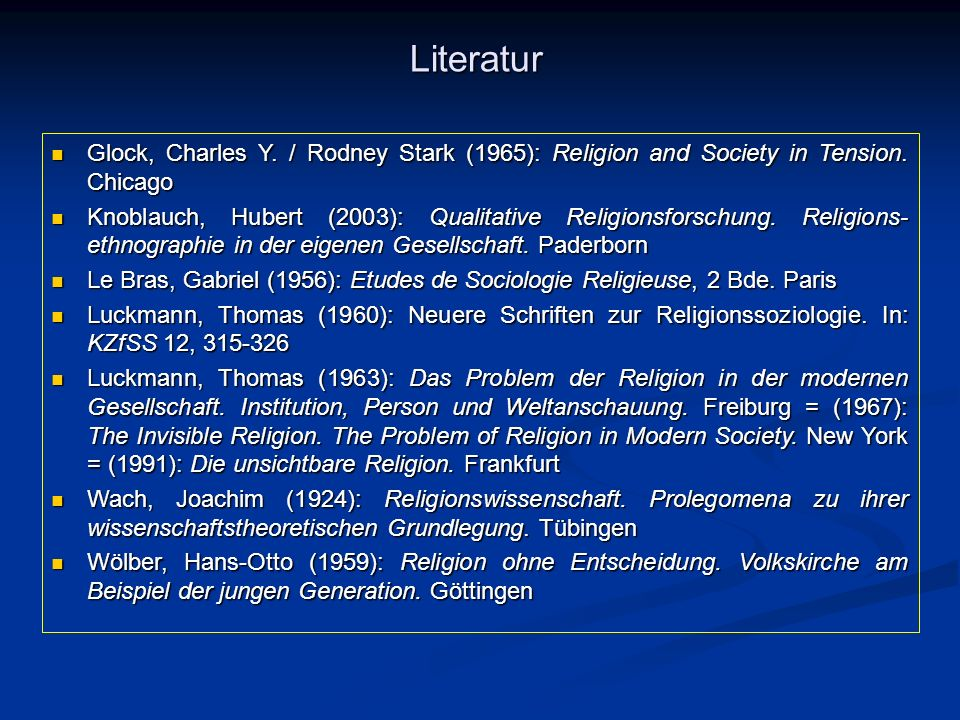 Literatur Glock, Charles Y. / Rodney Stark (1965): Religion and Society in Tension. Chicago Glock, Charles Y. / Rodney Stark (1965): Religion and Soci