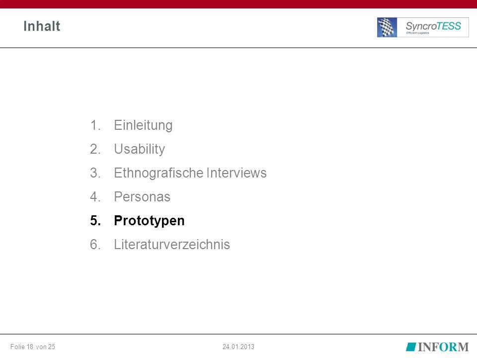 Folie 18 von 2524.01.2013 Inhalt 1.Einleitung 2.Usability 3.Ethnografische Interviews 4.Personas 5.Prototypen 6.Literaturverzeichnis