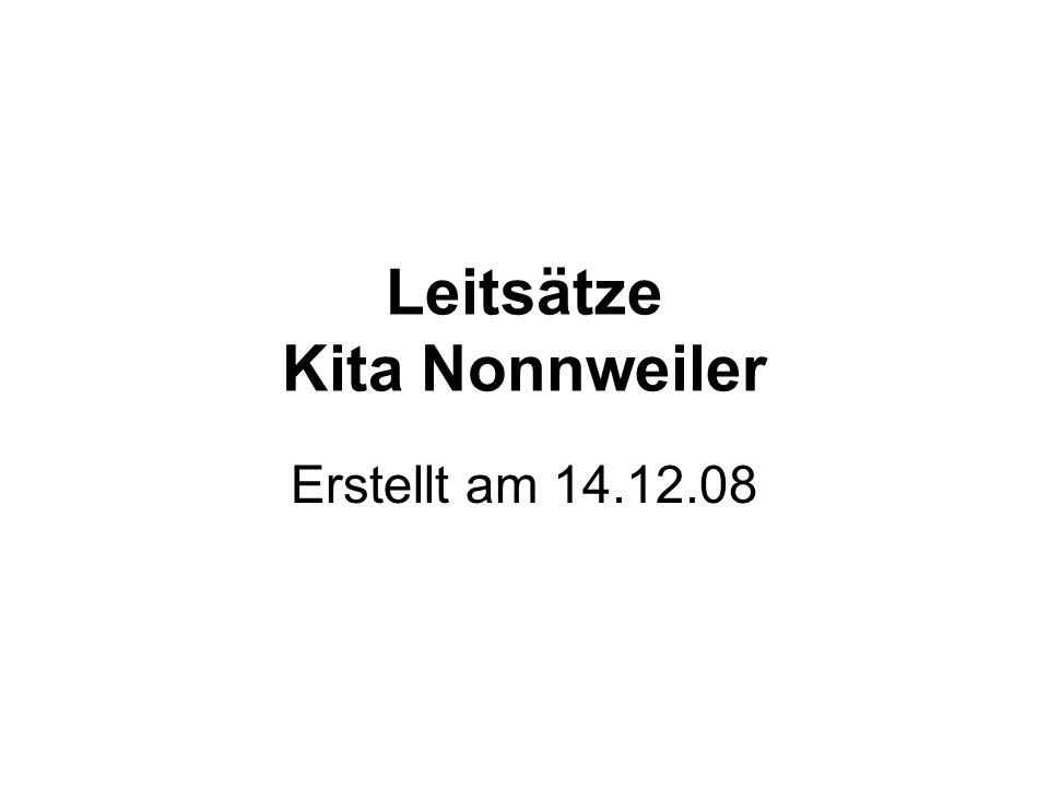 Leitsätze Kita Nonnweiler Erstellt am 14.12.08