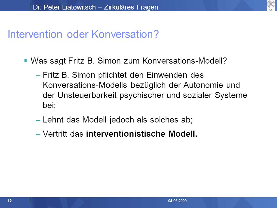 Dr. Peter Liatowitsch – Zirkuläres Fragen 1204.05.2009 Intervention oder Konversation.