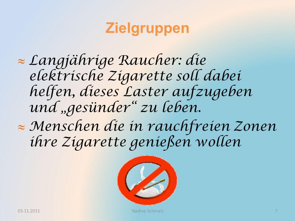 """Zielgruppen  Langjährige Raucher: die elektrische Zigarette soll dabei helfen, dieses Laster aufzugeben und """"gesünder zu leben."""