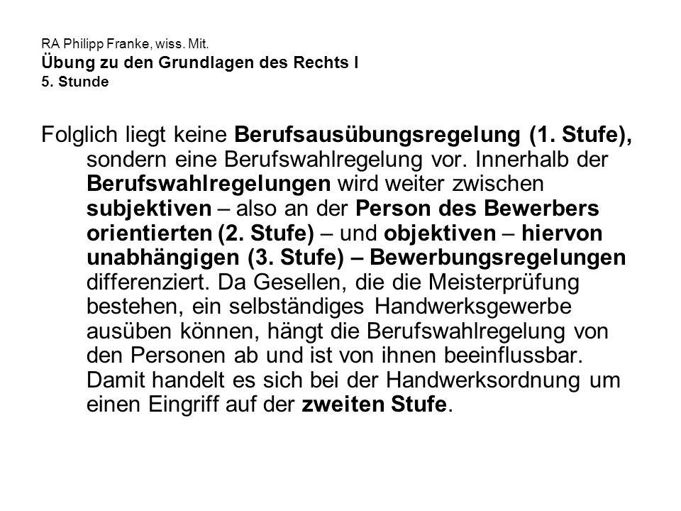RA Philipp Franke, wiss. Mit. Übung zu den Grundlagen des Rechts I 5.