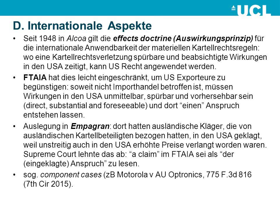 D. Internationale Aspekte Seit 1948 in Alcoa gilt die effects doctrine (Auswirkungsprinzip) für die internationale Anwendbarkeit der materiellen Karte