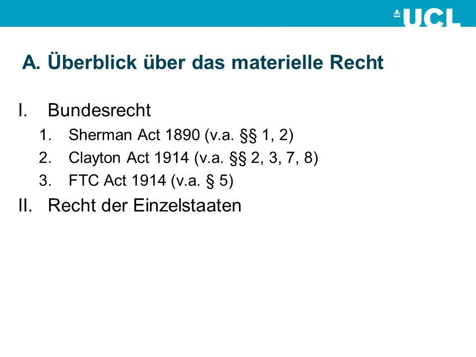A. Überblick über das materielle Recht I.Bundesrecht 1.Sherman Act 1890 (v.a.