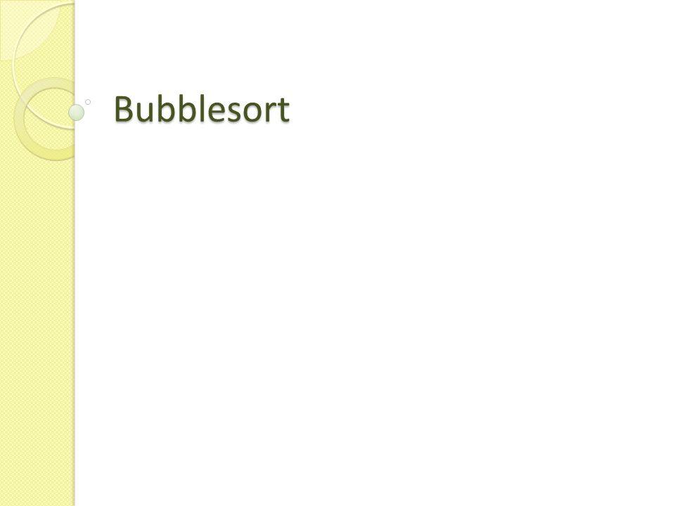 Quelle https://www.proggen.org/doku.php?id=algo:bubblesort http://www.java-programmieren.com/bubblesort- java.php http://www.algolist.net/Algorithms/Sorting/Bubble_sor t http://www.tinohempel.de/info/info/ti/bubblesort.htm http://www.delphi-treff.de/tipps- tricks/algorithmen/sortieren/bubblesort/