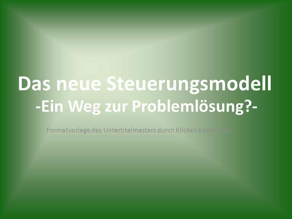 Formatvorlage des Untertitelmasters durch Klicken bearbeiten Gliederung Die Ausgangssituation Lösungsansätze des Neuen Steuerungsmodells Scheitern des NSM.