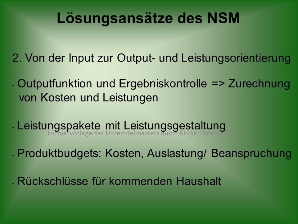 Formatvorlage des Untertitelmasters durch Klicken bearbeiten Lösungsansätze des NSM 2. Von der Input zur Output- und Leistungsorientierung Outputfunkt